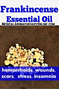 Frankincense essential oil is used in aromatherapy to treat hemorrhoids, wounds, scars, stress and insomnia.